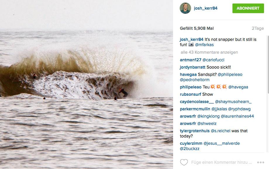 Josh Kerr ist aber einer der wenigen Surfer, denen selbst solche Freaks unter dem Board nichts anhaben können.