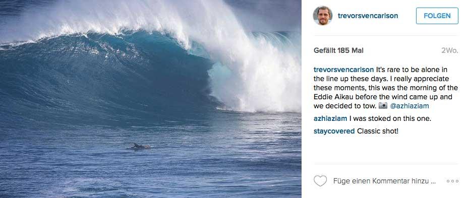 Trevor ist auch dafür bekannt, immer der Erste im Wasser zu sein - der Crashtestdummy sozusagen.