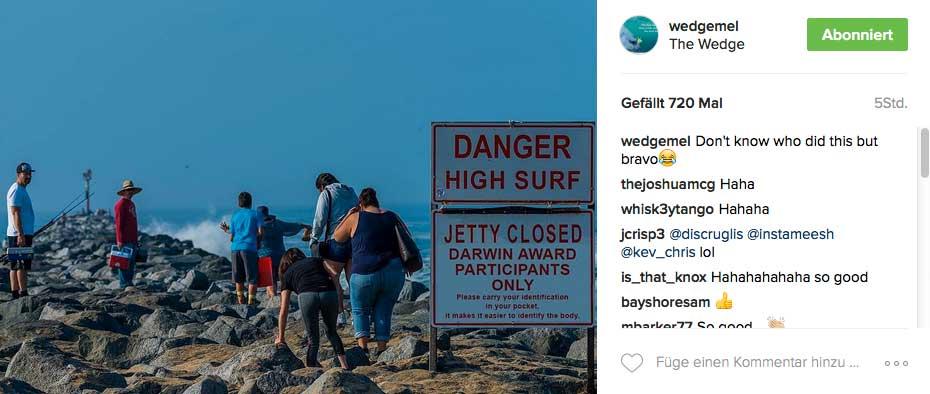 Der Jetty von The Wedge scheint überhaupt ein Ort zu sein, an dem Warnungen eher als Empfehlungen zu gelten scheinen.
