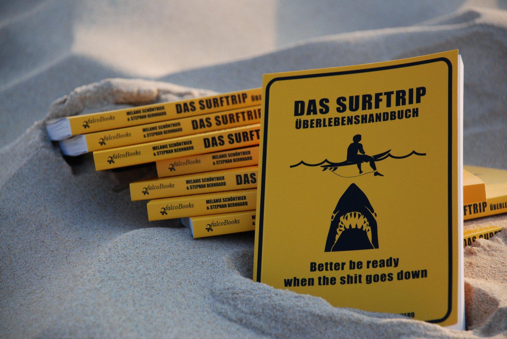 Better be ready when the shit goes down – mit dem Surftrip-Überlebenshandbuch bist du für alle möglichen und unmöglichen Situationen gewappnet.