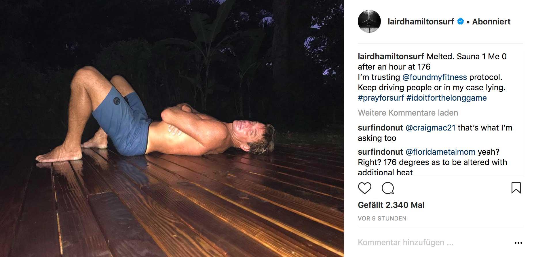 Laird Hamilton nach seinem verlorenen Duell mit der Sauna.